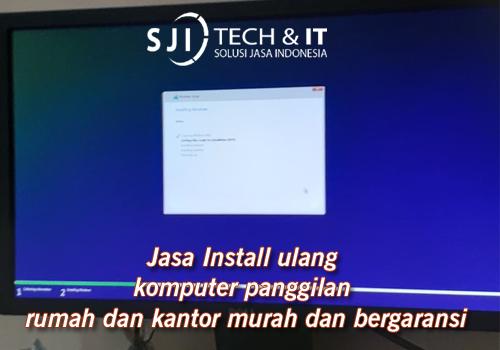 Jasa Install ulang komputer panggilan rumah dan kantor murah dan bergaransi