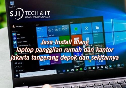 Jasa Install ulang laptop panggilan rumah dan kantor jakarta tangerang depok dan sekitarnya