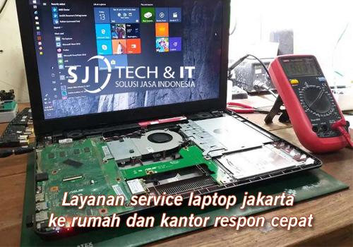 Layanan service laptop jakarta ke rumah dan kantor respon cepat