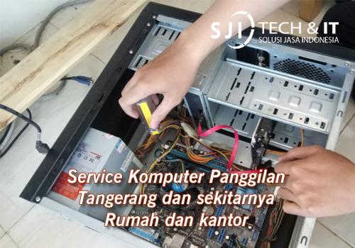 Service Komputer Panggilan Tangerang dan sekitarnya Rumah dan kantor