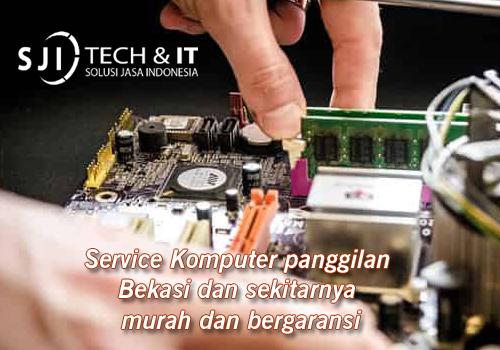 Service Komputer panggilan Bekasi dan sekitarnya murah dan bergaransi